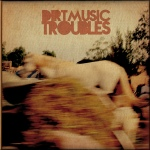 dirtmusic troubles