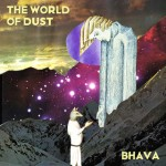 the world of dust bhava